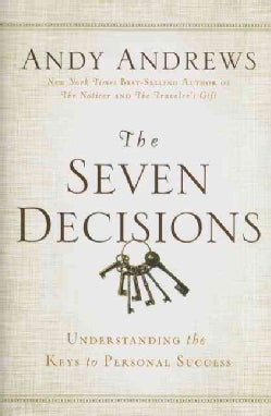 The Seven Decisions: Understanding the Keys to Personal Success (Hardcover)