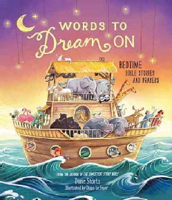 Words to Dream On: Bedtime Bible Stories and Prayers (Hardcover)
