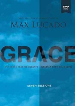 Grace: More Than We Deserve, Greater Than We Imagine: Seven Sessions (DVD video)