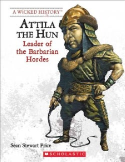 Attila the Hun: Leader of the Barbarian Hordes (Paperback)