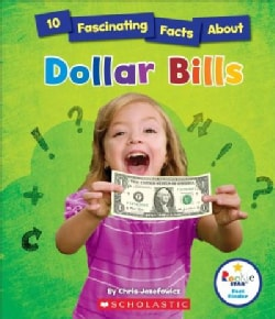 10 Fascinating Facts About Dollar Bills (Hardcover)