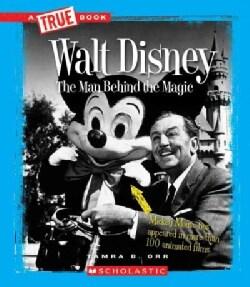 Walt Disney: The Man Behind the Magic (Paperback)