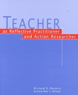 Teacher As Reflective Practitioner and Action Researcher (Paperback)