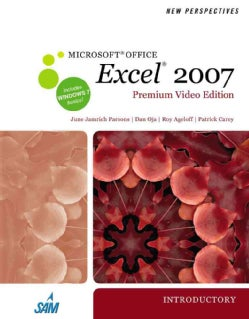 New Perspectives on Microsoft Office Excel 2007: Introductory, Premium Video Edition