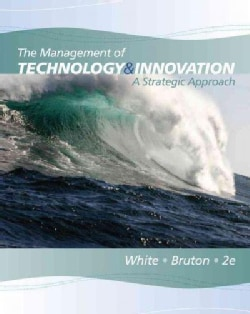 The Management of Technology and Innovation: A Strategic Approach (Paperback)
