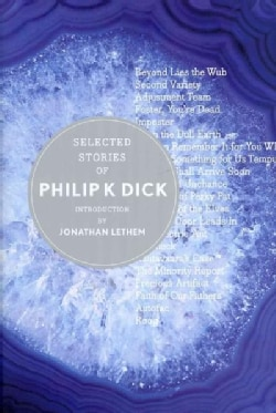 Selected Stories of Philip K. Dick (Hardcover)