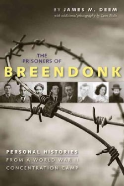 The Prisoners of Breendonk: Personal Histories from a World War II Concentration Camp (Hardcover)