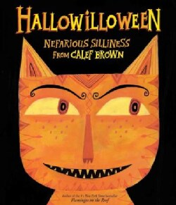Hallowilloween: Nefarious Silliness from Calef Brown (Paperback)