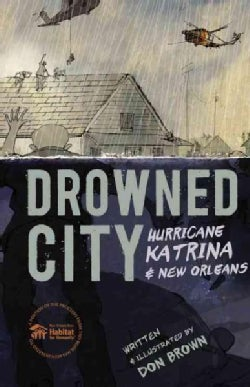 Drowned City: Hurricane Katrina & New Orleans (Hardcover)