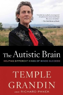 The Autistic Brain: Helping Different Kinds of Minds Succeed (Paperback)