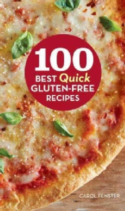 100 Best Quick Gluten-Free Recipes (Hardcover)