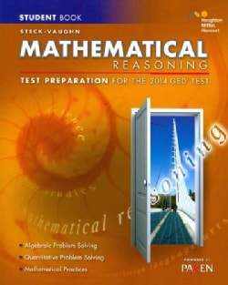 Steck-Vaughn Mathematical Reseaning Test Preparation for the 2014 GED Test (Paperback)
