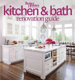 Better Homes and Gardens Kitchen & Bath Renovation Guide (Paperback)