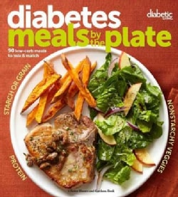 Diabetic meals by the plate: 90 Low-carb Meals to Mix & Match (Paperback)