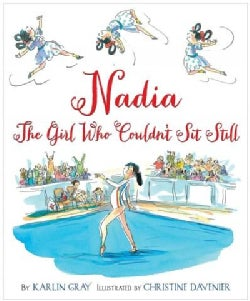 Nadia: The Girl Who Couldn't Sit Still (Hardcover)