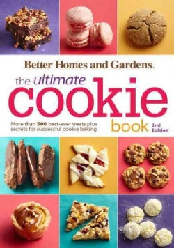Better Homes and Gardens the Ultimate Cookie Book: More Than 500 Best-Ever Treats Plus Secrets for Successful Coo... (Paperback)