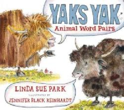 Yaks Yak: Animal Word Pairs (Hardcover)