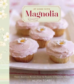 At Home With Magnolia: Classic American Recipes from the Founder of Magnolia Bakery (Paperback)
