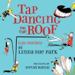 Tap Dancing on the Roof: Sijo (Poems) (Paperback)