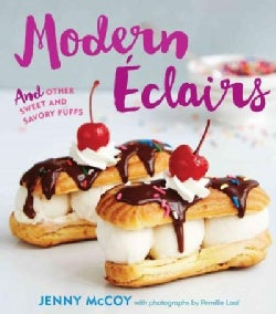 Modern Eclairs: And Other Sweet and Savory Puffs (Hardcover)