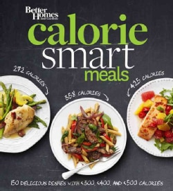 Better Homes and Gardens Calorie-Smart Meals: 150 Delicious Dishes With 300, 400, and 500 Calories (Paperback)