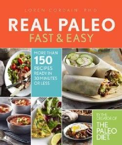 Real Paleo Fast & Easy (Paperback)