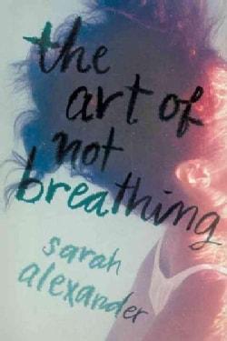 The Art of Not Breathing (Hardcover)