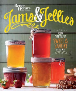 Better Homes and Gardens Jams & Jellies: Our Very Best Sweet & Savory Recipes (Paperback)