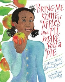 Bring Me Some Apples and I'll Make You a Pie: A Story About Edna Lewis (Paperback)