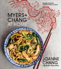 Myers + Chang at Home: Recipes from the Beloved Boston Eatery (Hardcover)