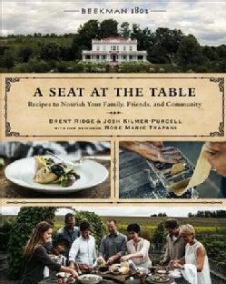 Beekman 1802: A Seat at the Table: Recipes to Nourish Your Family, Friends, and Community (Hardcover)