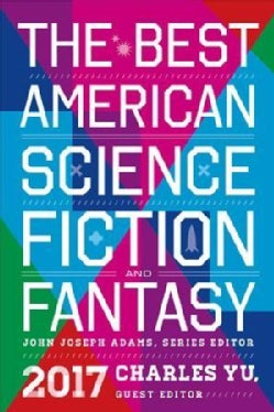The Best American Science Fiction and Fantasy 2017 (Paperback)