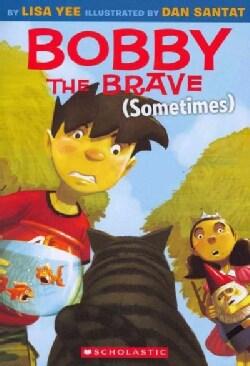 Bobby The Brave (Sometimes) (Paperback)