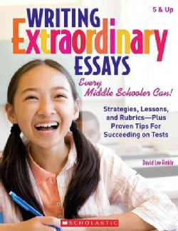 Writing Extraordinary Essays: Every Middle Schooler Can! (Paperback)