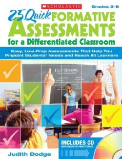 25 Quick Formative Assessments for a Differentiated Classroom: Grades 3-8