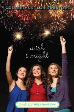 Wish I Might: From the Life of Willa Havisham (Hardcover)