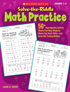 Scholastic Solve-the-Riddle Math Practice: 50+ Reproducible Activity Sheets That Help Students Master Key Math Sk... (Paperback)