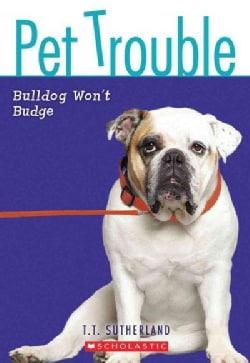 Bulldog Won't Budge (Paperback)