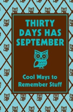 Thirty Days Has September: Cool Ways to Remember Stuff (Hardcover)