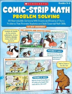 Comic-Strip Math Problem Solving: 80 Reproducible Cartoons With Dozens and Dozens of Story Problems That Motivate... (Paperback)