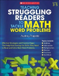 Teaching Struggling Readers to Tackle Math Word Problems: Grade 3-5 (Paperback)