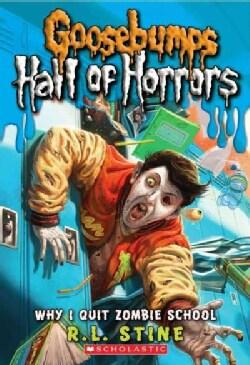 Why I Quit Zombie School (Paperback)