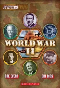 World War II: Adolf Hitler, Winston Churchill, Josef Stalin, Franklin D. Roosevelt, Hirohito, Dwight D. Eisenhower (Paperback)