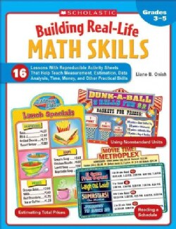 Building Real-Life Math Skills: 16 Lessons With Reproducible Activity Sheets That Teach Measurement, Estimation, ... (Paperback)