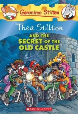 Thea Stilton and the Secret of the Old Castle (Paperback)