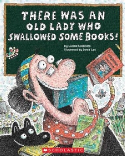 There Was an Old Lady Who Swallowed Some Books! (Paperback)