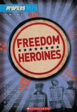 Freedom Heroines (Paperback)