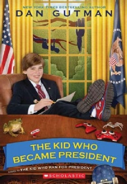 The Kid Who Became President (Paperback)