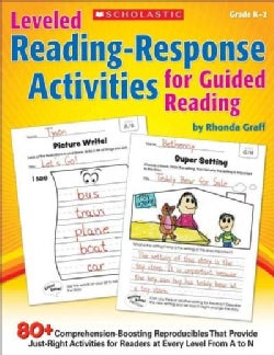 Leveled Reading-Response Activities for Guided Reading: 70+ Comprehension-Boosting Reproducibles That Provide Jus... (Paperback)