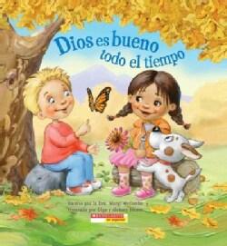 Dios es bueno todo el tiempo! / God is Good... All the Time (Board book)